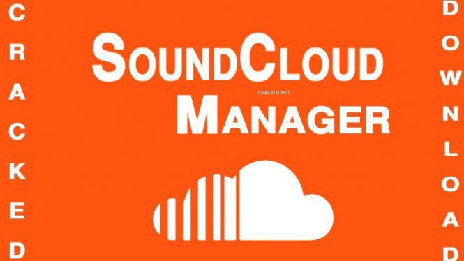 Soundcloud Manager 3.627 Crack + Torrent Free Download [Update]